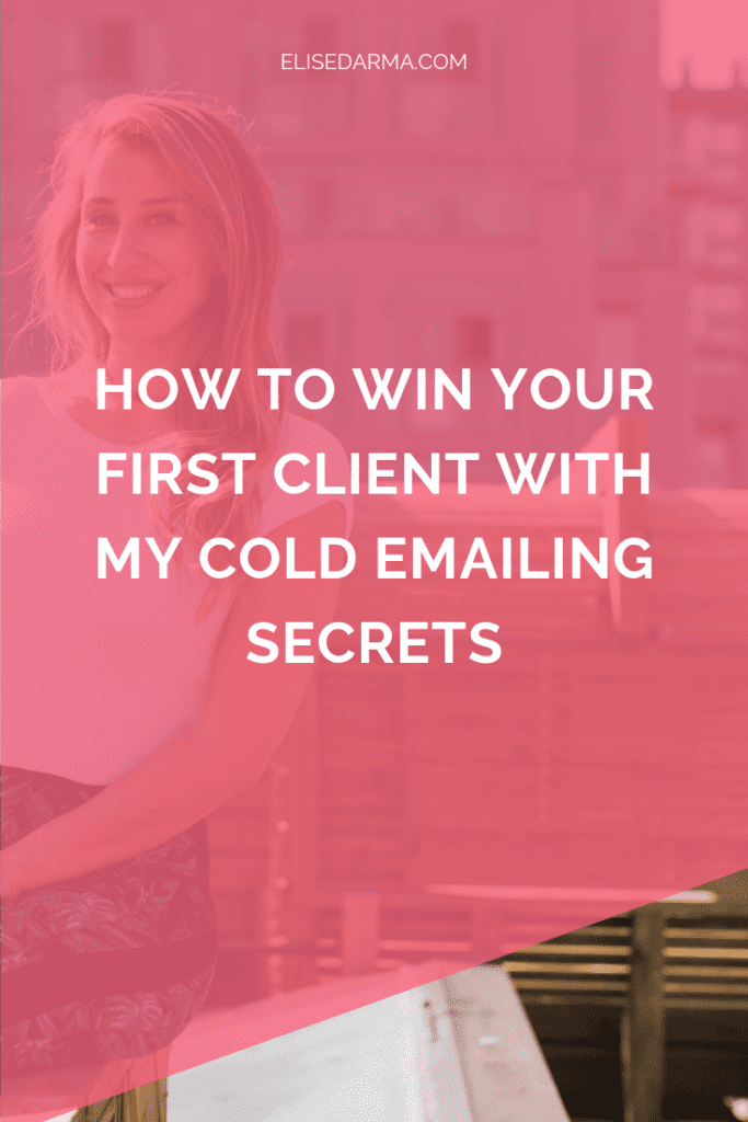 How to win your first client with my cold emailing secrets - Elise Darma