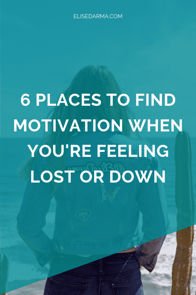 6 places to find motivation when you're feeling lost or down