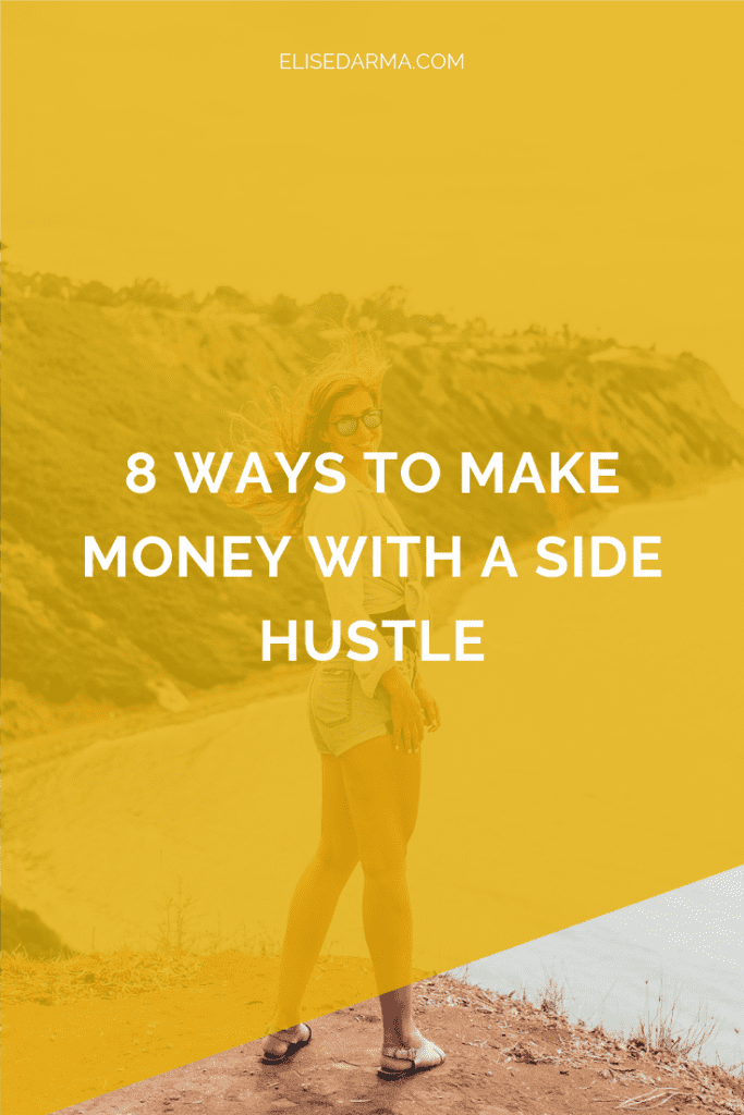 8 ways to make money with a side hustle - elise darma.png
