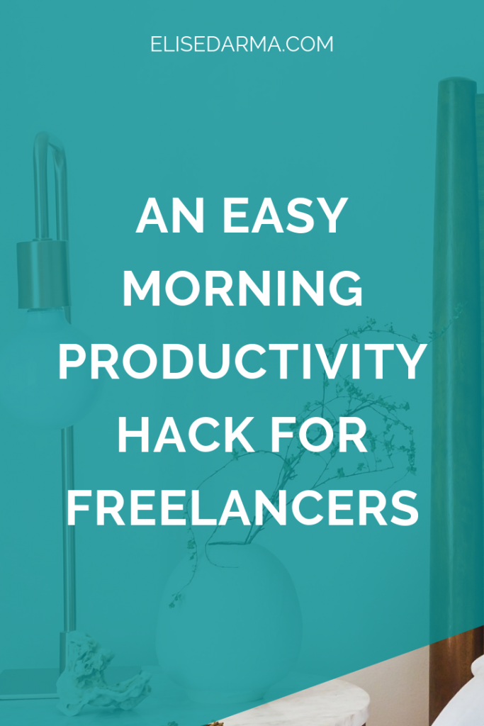 An easy morning productivity hack for freelancers