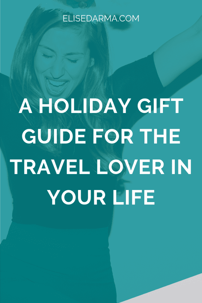 A holiday gift guide for the travel lover in your life