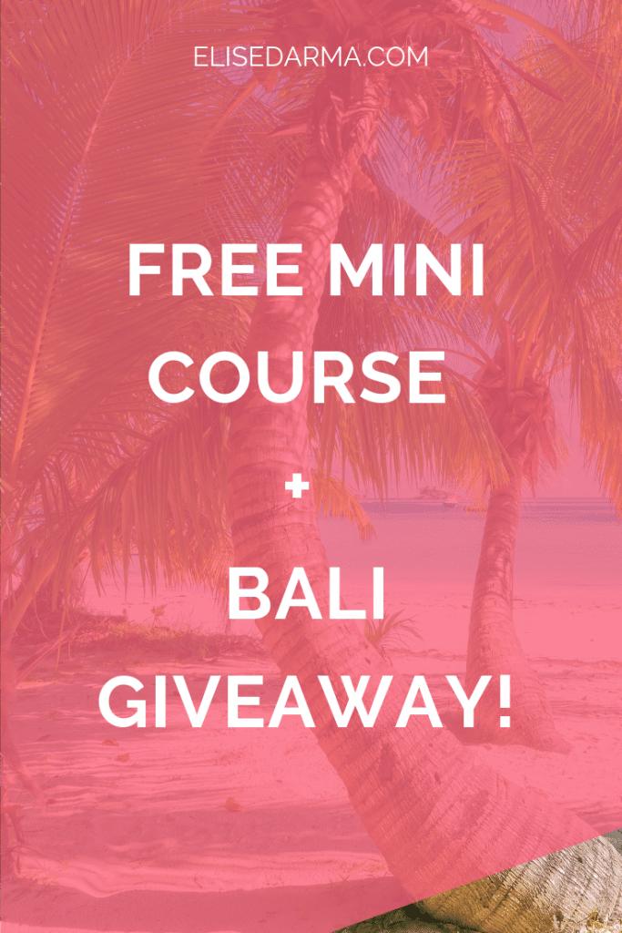 Free mini course + Bali giveaway
