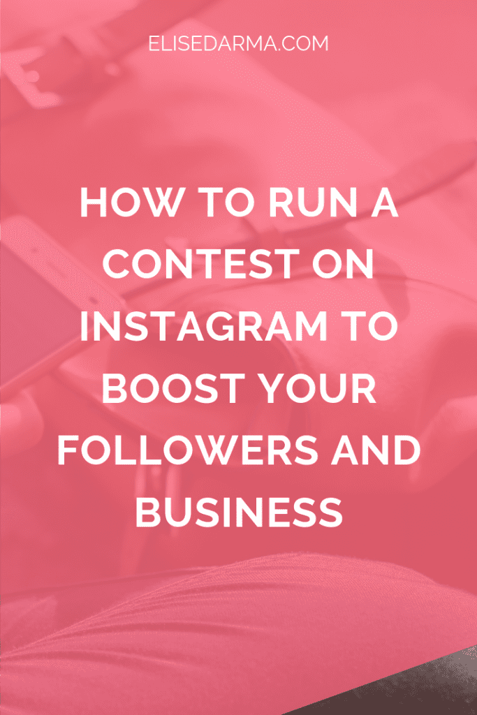 How+to+run+a+contest+on+Instagram+to+boost+your+followers+++business+elise+darma+pin