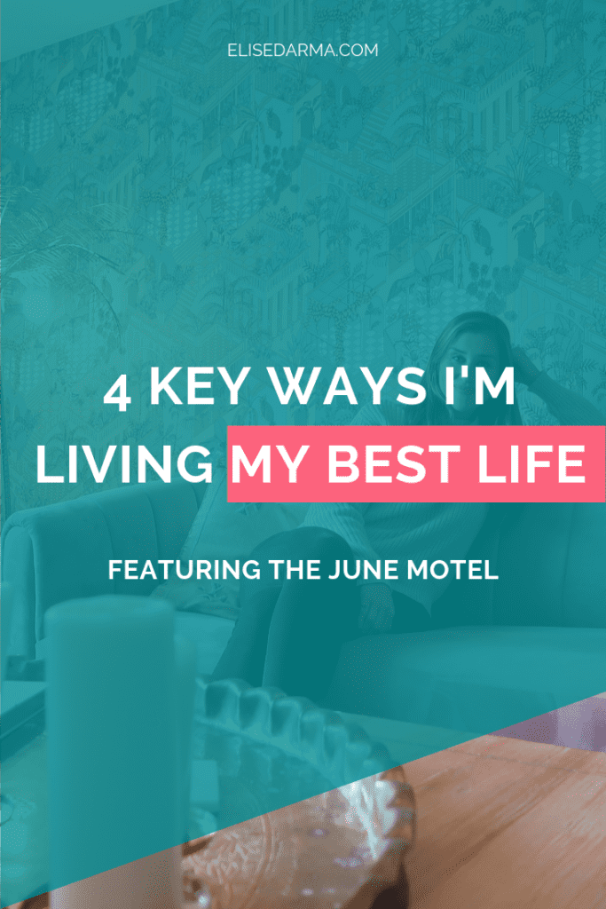 Elise Darma 4 key ways I'm living my best life the june motel.png
