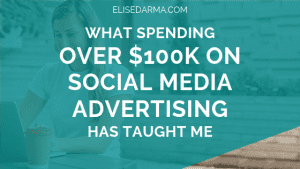 What spending over $100K on social media advertising has taught me