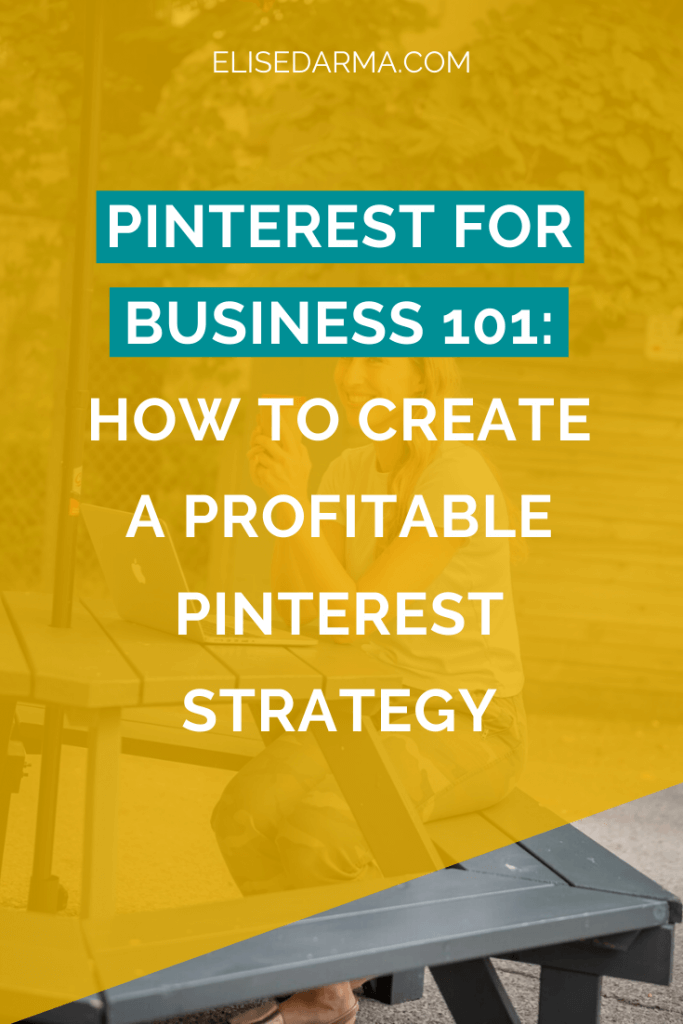 Pinterest for Business 101: How to create a profitable Pinterest strategy