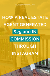 How a real estate agent generated $25000 in commission through Instagram - Elise Darma