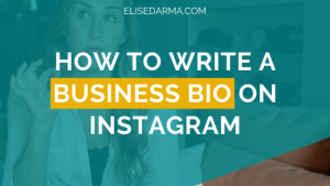 How to write a business bio on instagram - elise darma