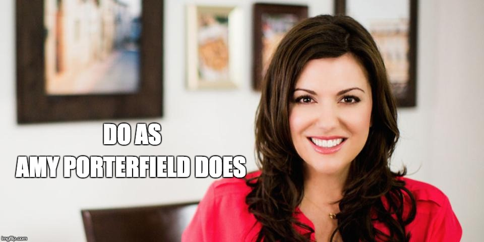 DO AS AMY PORTERFIELD DOES