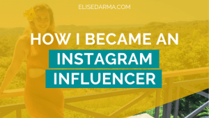 How I became an Instagram influencer - Elise Darma