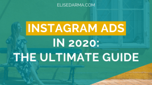 Instagram ads in 2020 the ultimate guide - Elise Darma