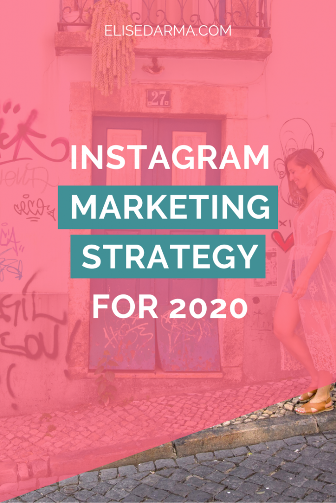 Instagram Marketing Strategy 2020 - Elise Darma
